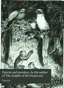 Parrots and monkeys  by the author of  The knights of the frozen sea