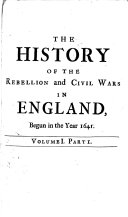 The history of the rebellion and civil wars in England  begun in the year 1641  3 vols   each in 2 pt