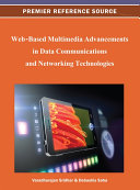 Web Based Multimedia Advancements in Data Communications and Networking Technologies