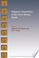 Religious Competition in the Greco Roman World