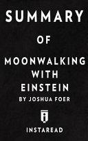 Summary of Moonwalking with Einstein