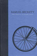Samuel Beckett: Novels. Molloy ; Malone dies ; The unnamable ; How it is