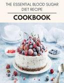 The Essential Blood Sugar Diet Recipe Cookbook