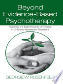 Beyond Evidence Based Psychotherapy