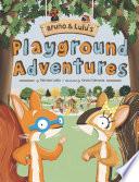 Bruno Lulu S Playground Adventures