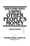 How to Make Money Using Other People s Money