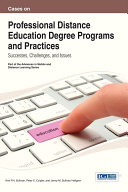 Cases on Professional Distance Education Degree Programs and Practices  Successes  Challenges  and Issues