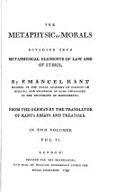 The Metaphysic of Morals  Divided Into Metaphysical Elements of Law and of Ethics     From the German  by the Translator of K  s Essays and Treatises