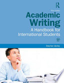 """Academic Writing: A Handbook for International Students"" by Stephen Bailey"