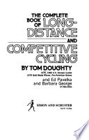 The complete book of long-distance and competitive cycling