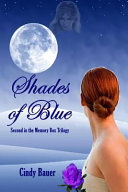 Shades of Blue   Second in the Memory Box Trilogy