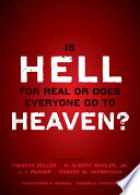 Is Hell for Real or Does Everyone Go To Heaven