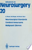 Neurosurgical Standards  Cerebral Aneurysms  Malignant Gliomas