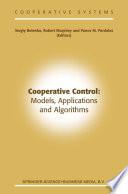 Cooperative Control: Models, Applications and Algorithms