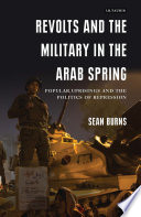 Revolts and the Military in the Arab Spring