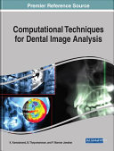 Computational Techniques for Dental Image Analysis