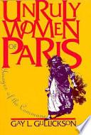 Unruly Women Of Paris Book PDF