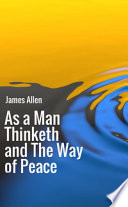 As a Man Thinketh-The Way of Peace