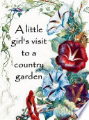 A little girl s visit to a country garden