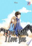 I Love Math  I Love You