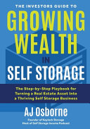 The Investors Guide to Growing Wealth in Self Storage