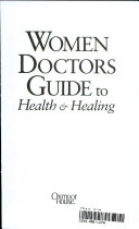 Women Doctors Guide to Health & Healing