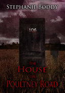The House on Poultney Road : a true ghost story ebook