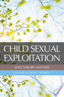 """""""Child Sexual Exploitation: Why Theory Matters"""" by Pearce, Jenny"""