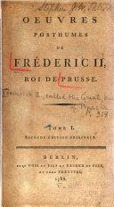 Oeuvres posthumes de Frédéric II, roi de Prusse: Histoire de mon temps
