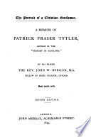 The portrait of a Christian gentleman¬A memoir of Patrick Fraser Tytler, author of the 'history of Scotland'