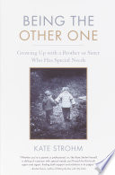 """""""Being the Other One: Growing Up with a Brother Or Sister who Has Special Needs"""" by Kate Strohm"""