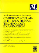 Appleton & Lange's Review of Cardiovascular-interventional Technology Examination
