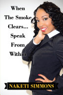 When the Smoke Clears... Speak from Within