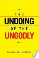 The Undoing of the Ungodly