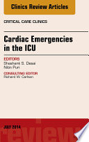 Cardiac Emergencies in the ICU , An Issue of Critical Care Clinics,