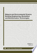 Material and Environmental Science  Building Engineering  Biomedical and Bioinformatics Technologies Book