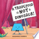 A Trapezoid Is Not a Dinosaur
