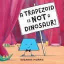 A Trapezoid Is Not a Dinosaur! Pdf/ePub eBook