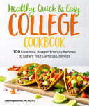 Healthy  Quick and Easy College Cookbook Book