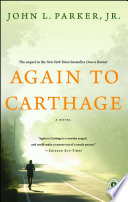 """Again to Carthage: A Novel"" by John L. Parker"