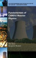 Fundamentals of CANDU Reactor Physics Book