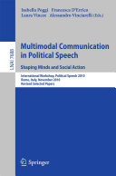 Multimodal Communication in Political Speech Shaping Minds and Social Action