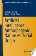 Artificial Intelligence: Anthropogenic Nature vs. Social Origin