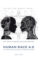 Human Race 4.0 the Science of Getting Ahead in the New World Order