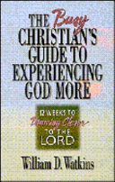 The Busy Christian s Guide to Experiencing God More Book
