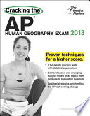 Cracking the AP Human Geography Exam, 2013 Edition