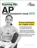 Cracking the AP Human Geography Exam  2013 Edition