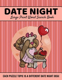 Date Night Large Print Word Search Puzzles, Each Puzzle Topic Is A Different Date Night Idea