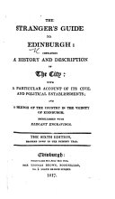 The Stranger s Guide to Edinburgh     With     engravings  The fifth edition  etc