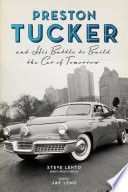 Preston Tucker and His Battle to Build the Car of Tomorrow Book PDF